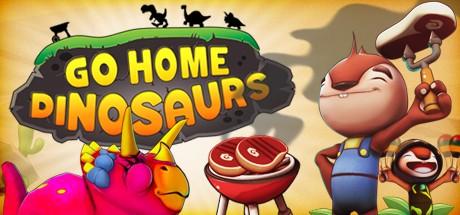 Купить Go Home Dinosaurs!
