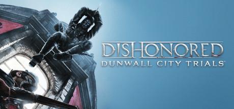 Купить Dishonored: Dunwall City Trials (DLC)