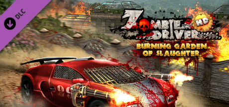 Zombie Driver HD Burning Garden of Slaughter