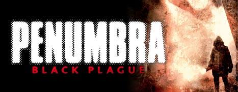 Penumbra: Black Plague Gold Edition - 半影:黑色瘟疫 黄金版