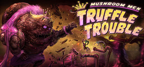 Mushroom Men: Truffle Trouble cover art