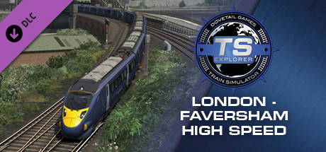 Train Simulator: London-Faversham High Speed Route Add-On