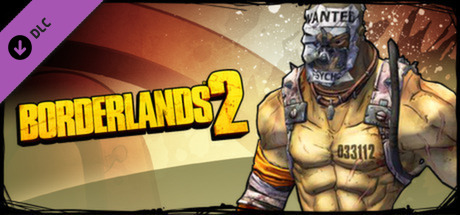 Borderlands 2: Psycho Madness Pack