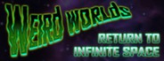 Weird Worlds: Return to Infinite Space