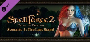 SpellForce 2 - Faith in Destiny Scenario 3: The Last Stand