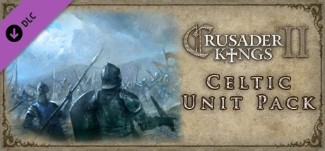 Crusader Kings II: Celtic Unit Pack
