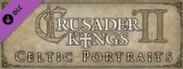 Crusader Kings II: Celtic Portraits