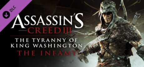 Assassin's Creed III Tyranny of King Washington: The Infamy