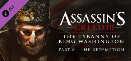 Assassin's Creed III The Tyranny of King Washington The Redemption