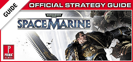 Warhammer 40,000: Space Marine Prima Official Strategy Guide