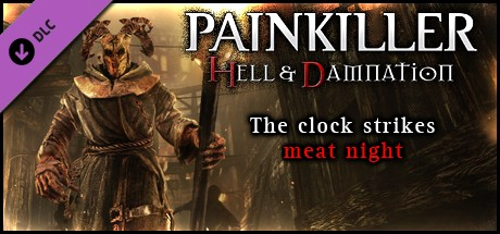 Painkiller Hell & Damnation - The Clock Strikes Meat Night