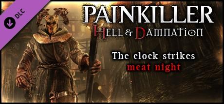 Painkiller Hell & Damnation - The Clock Strikes Meat Night