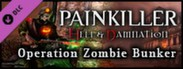 "Painkiller Hell & Damnation - Operation ""Zombie Bunker"""