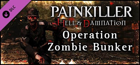 Painkiller Hell & Damnation - Operation Zombie Bunker""