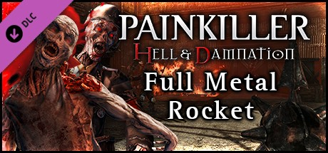 Painkiller Hell & Damnation - Full Metal Rocket