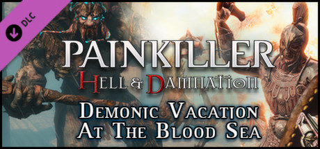 Painkiller Hell & Damnation: Demonic Vacation at the Blood Sea