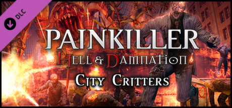 Купить Painkiller Hell & Damnation: City Critters (DLC)