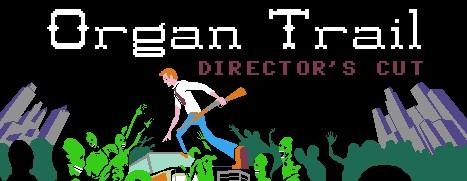 Organ Trail: Director's Cut - 僵尸之路:导演剪辑版