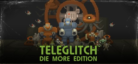 Teleglitch: Die More Edition cover art