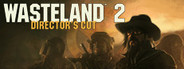 Wasteland 2: Director's Cut - Classic with 6 DLCs