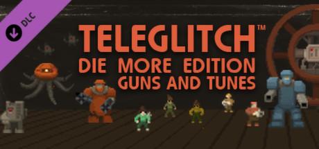 Teleglitch: Guns and Tunes