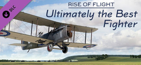 Rise of Flight: Ultimately the Best Fighter