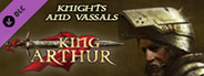King Arthur - The Role-playing Wargame: Knights and Vassals DLC