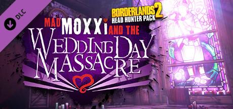 Borderlands 2:Headhunter 4: Wedding Day Massacre