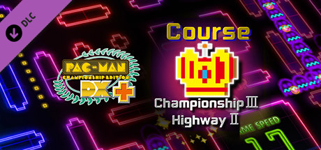 Pac-Man Championship Edition DX+: Championship III & Highway II Courses