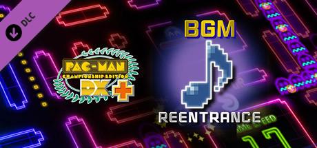 Pac-Man Championship Edition DX+: Reentrance BGM
