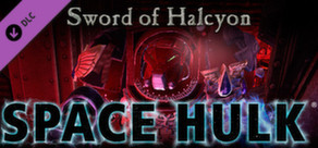 Space Hulk - Sword of Halcyon Campaign