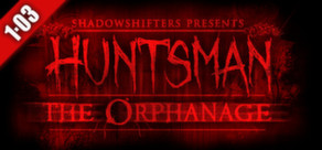 Huntsman: The Orphanage (Halloween Edition) cover art