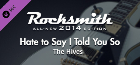"Rocksmith® 2014 – The Hives  – ""Hate to Say I Told You So"""