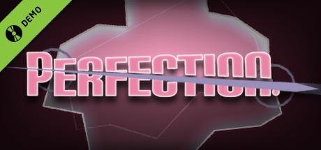 Perfection. Demo