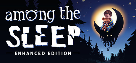 Among the Sleep - Enhanced Edition on Steam Backlog