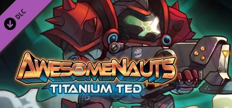 Awesomenauts Titanium Ted Skin