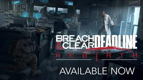 Breach & Clear: Deadline Rebirth (2016) video