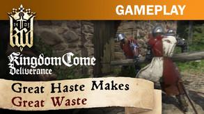 Kingdom Come: Deliverance – Great Haste Makes Great Waste