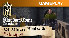 Kingdom Come: Deliverance – Of Minds, Blades & Schnapps