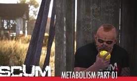 SCUM - Metabolism Part 01