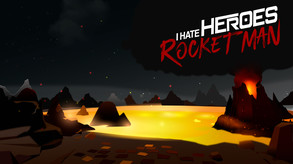 I Hate Heroes: Rocket Man