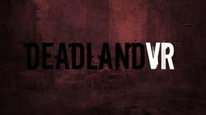 DeadLand VR