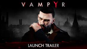 Vampyr - Launch Trailer (available)