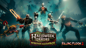 Killing Floor 2 - Halloween Horrors: Monster Masquerade