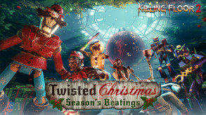Killing Floor 2 - Twisted Christmas: Season's Beatings