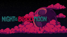 Night of the Blood Moon video