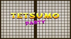 Tetsumo Party video