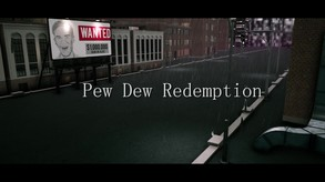 Pew Dew Redemption video