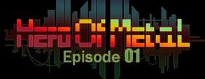 HeroOfMetal-Episode01 video