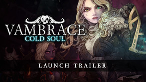 Vambrace: Cold Soul - Launch Trailer